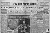 1929年11月3日付のサンディエゴ・ユニオン紙。トップ見出しで「地元の科学者が病原菌の驚きの世界を解明」として、ライフ博士と博士が映像に収めた菌類の顕微鏡写真を数点を掲載しています。 上部の連続写真は、ストロンギロイデス属の鉤虫が活動する様子をフィルムに収めたもので、その左下写真は破傷風菌(胞子の状態)を217,000倍に拡大した世界記録の映像であると注釈があります。