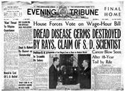 1938年5月6日付のイブニング・トリビューン紙。大見出しで「サンディエゴ在住の科学者、恐怖の病原菌は光で破壊できると宣言」とあり、小見出しには「医学界への福音」とあります。またその右には、「ライフ博士、18年間の苦労の末のがん退治」とあります。